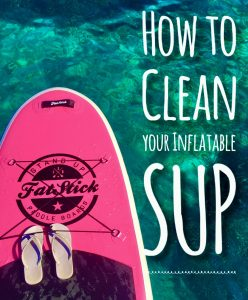 How to Clean and Store your iSUP
